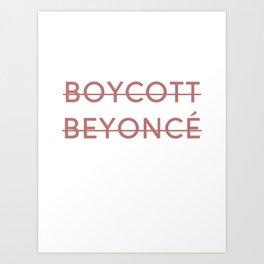 Boycott B*yoncé Art Print