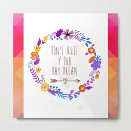 Don't Quit Your Daydream Quote Art, Floral Orange and Vibrant Purples Metal Print