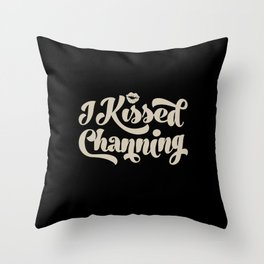 I Kissed Channing Throw Pillow