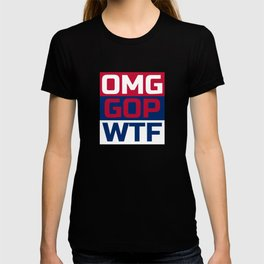 OMG GOP WTF Gift for Democrats and Anti Trump People T-shirt