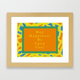 May Happiness be upon You Blessing Framed Art Print