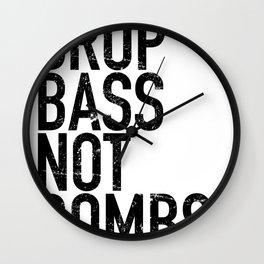 Drop Bass Not Bombs (Novato) Wall Clock
