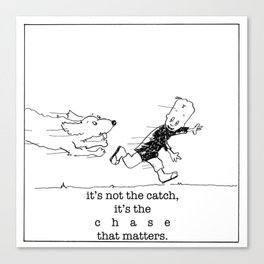 it's the chase that matters. Canvas Print