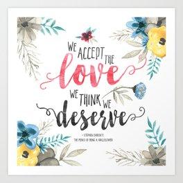 Chbosky - We Accept The Love We Think We Deserve Art Print