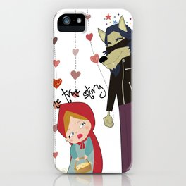 Red riding hood: the true story iPhone Case