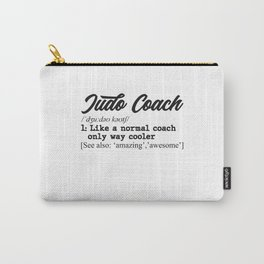 Judo coach definition Carry-All Pouch