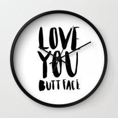 Love you butt face - black Wall Clock