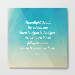 Moonlight Floods the Whole Sky - Beautiful Quote by Rumi Metal Print