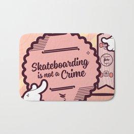 Skateboarding is not a crime Bath Mat