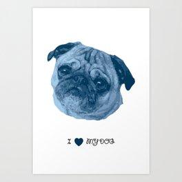 I love my dog - Pug, blue Art Print