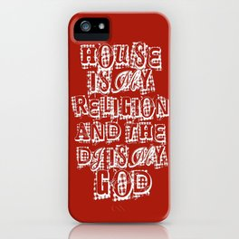 House Is My Religion iPhone Case