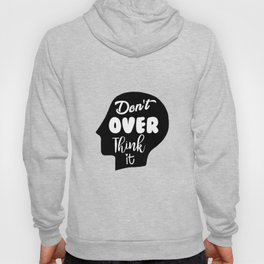 Don't Overthink It Hoody