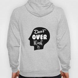 Don't Overthink It Hoody