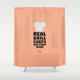 Real Grill Chefs are from Spain T-Shirt Shower Curtain
