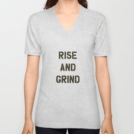Rise and Grind black-white yellow typography poster bedroom wall home decor Unisex V-Neck