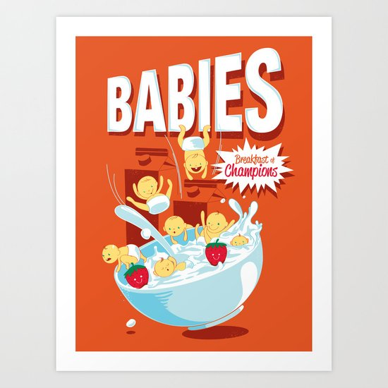 Babies! Breakfast of Champions! Art Print
