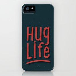 Hug Life iPhone Case