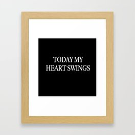 My Heart Swings Framed Art Print