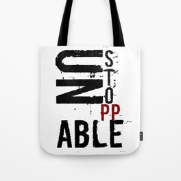 Unstoppable. Motivational quote art Tote Bag