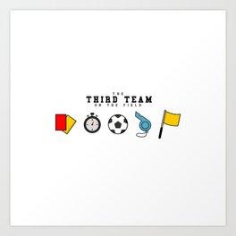 Third Team Art Print
