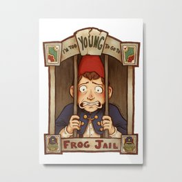 I'm Too Young To Go To Frog Jail Metal Print
