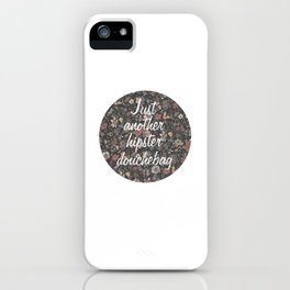 Just another hipster douchebag #2 iPhone Case