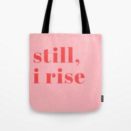 still I rise XIV Tote Bag