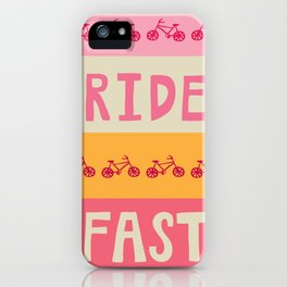 Ride. FAST. iPhone Case