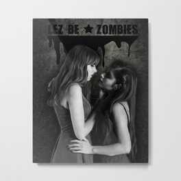 Lez be * Zombies Metal Print