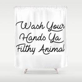 ya filthy animal Shower Curtain