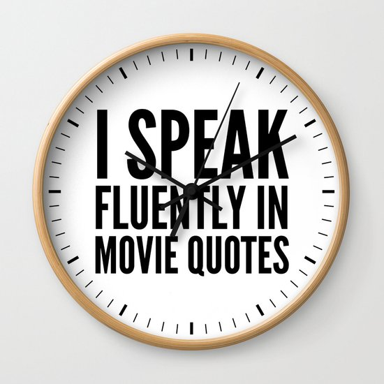 I SPEAK FLUENTLY IN MOVIE QUOTES by creativeangel