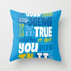 The Good Thing About Science Throw Pillow