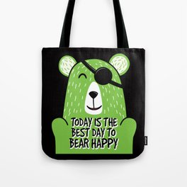 Today is best day to be Happy Tote Bag