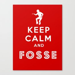 Keep Calm and Fosse Canvas Print
