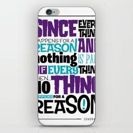 Everything Has No Reason iPhone Skin