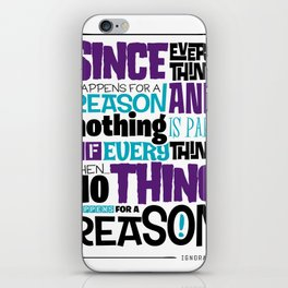 Everything Has No Reason iPhone Skin