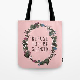 Refuse to be Silenced Tote Bag