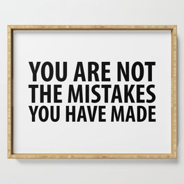You Are Not The Mistakes You Have Made Serving Tray