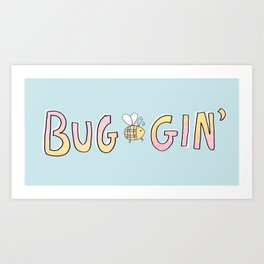 Totally Buggin' Art Print
