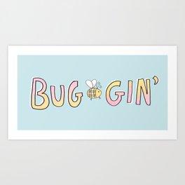 Totally Buggin' Art Print
