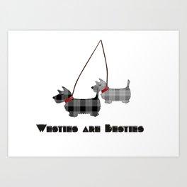 Westies are Besties Art Print