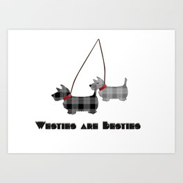Westies are Besties Art Print