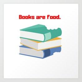 Books Are Food Art Print