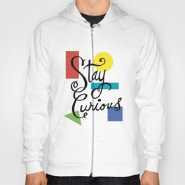 Stay Curious Hoody