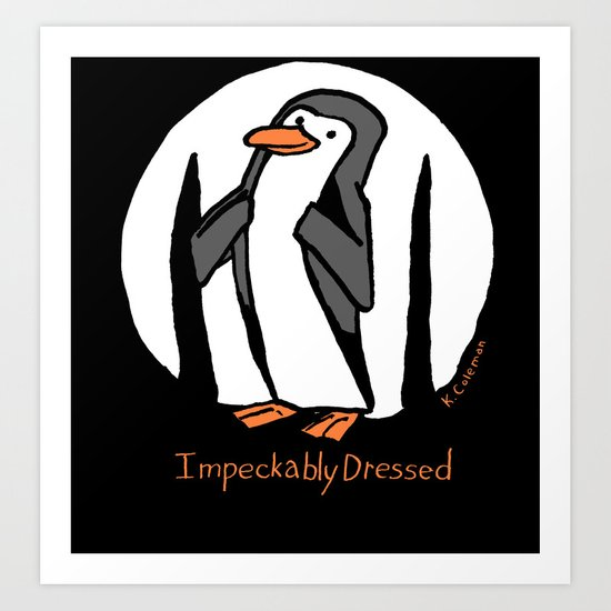 Impeckably Dressed Art Print