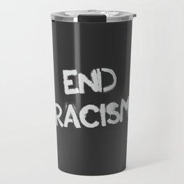 End racism Travel Mug