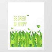 Be green, be happy Art Print