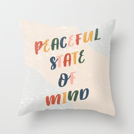 Peaceful State of Mind Throw Pillow