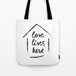 Love Lives Here Tote Bag