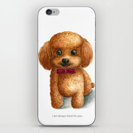 I am always there for you iPhone Skin